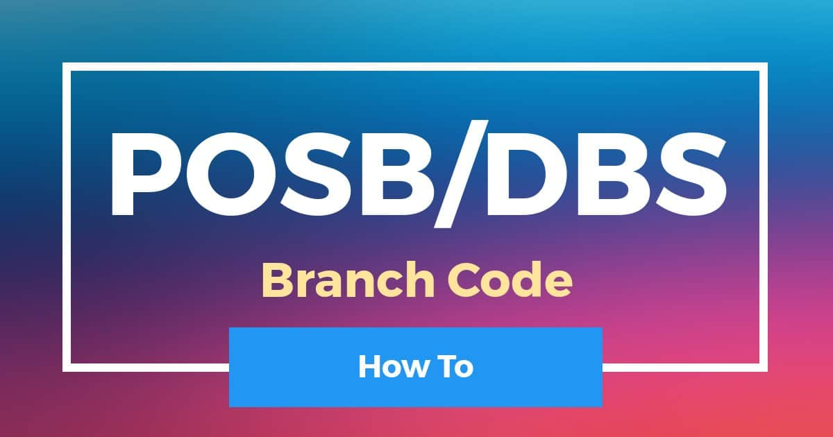 How To Check POSB DBS Branch Code