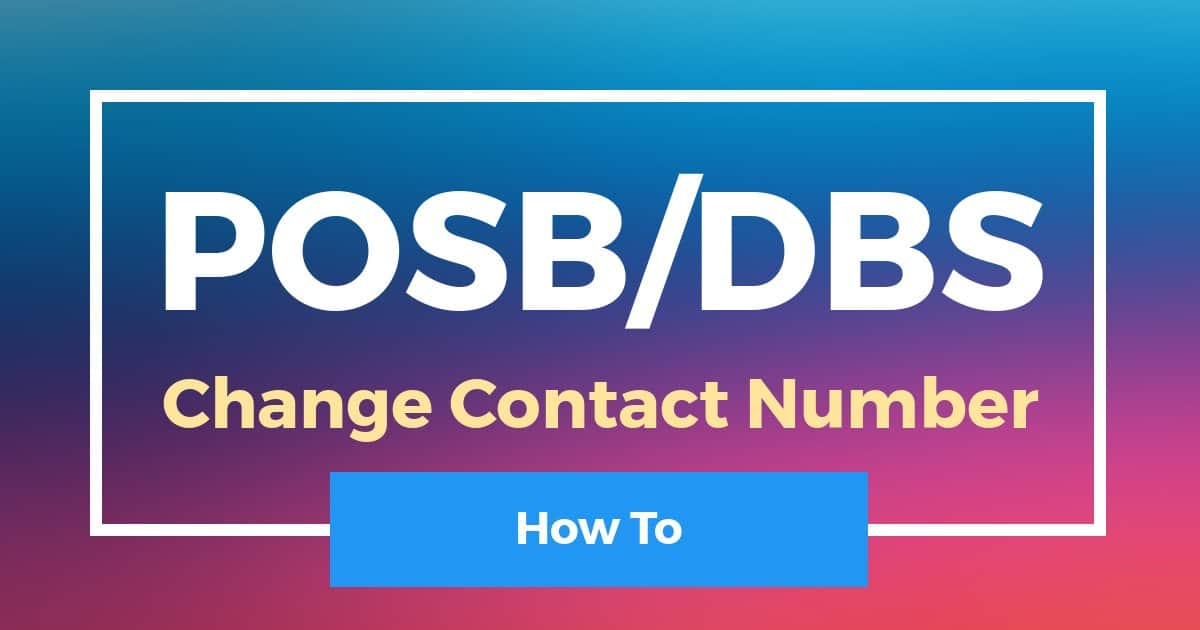 How To Change Contact Number In POSB DBS