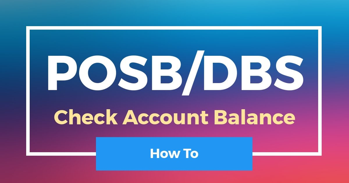 How To Check POSB DBS Account Balance Online
