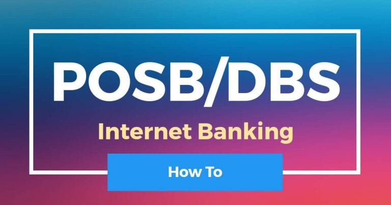 How To Apply For POSB/DBS Internet Banking (iBanking)