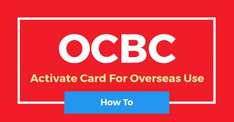 How To Activate OCBC Card For Overseas Use