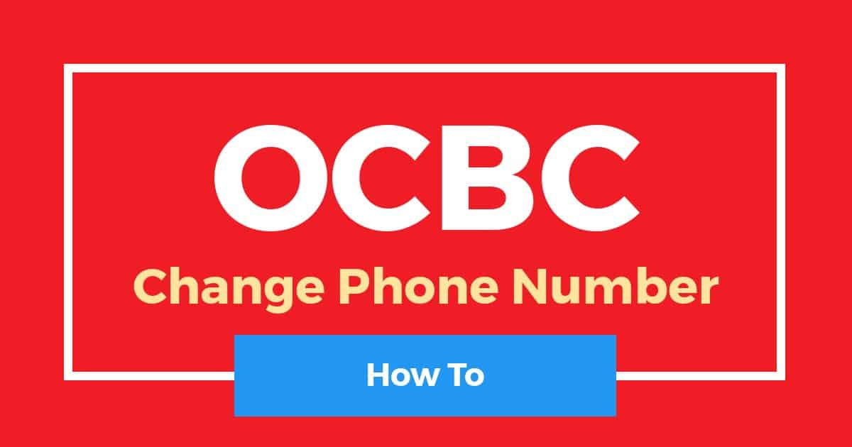 How To Change Phone Number In OCBC
