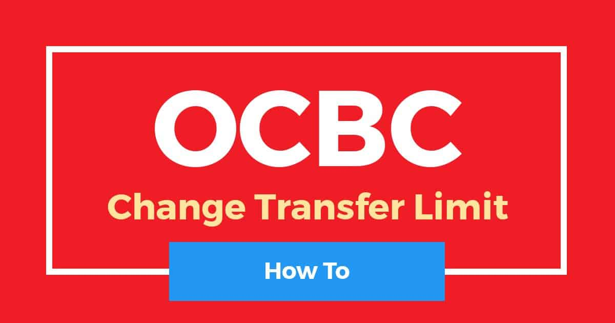How To Change Transfer Limit In OCBC