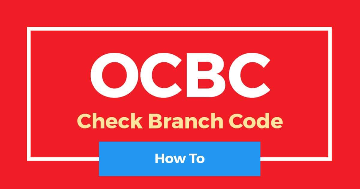 How To Check OCBC Branch Code