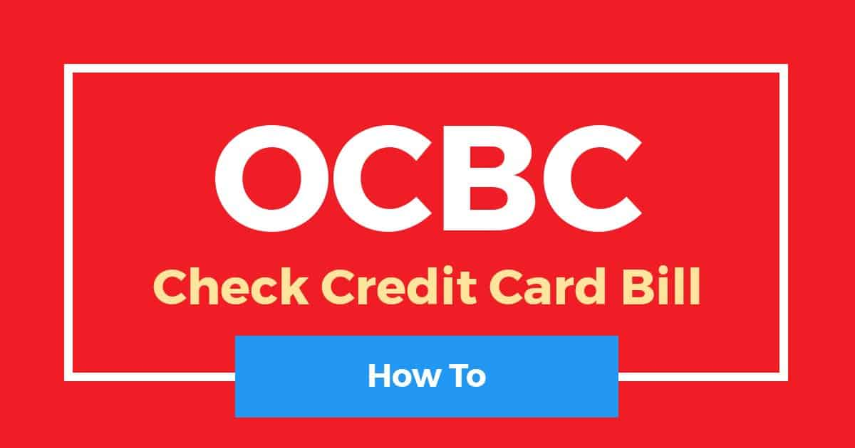 How To Check OCBC Credit Card Bill