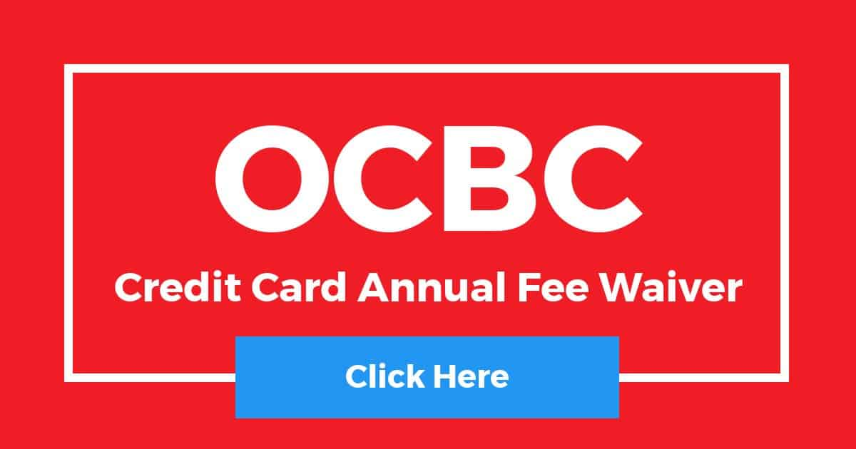 OCBC Credit Card Annual Fee Waiver