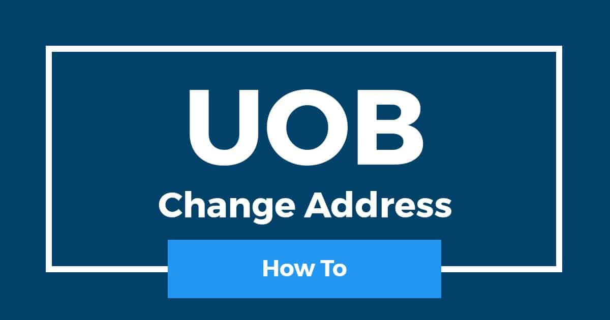 How To Change Address In UOB