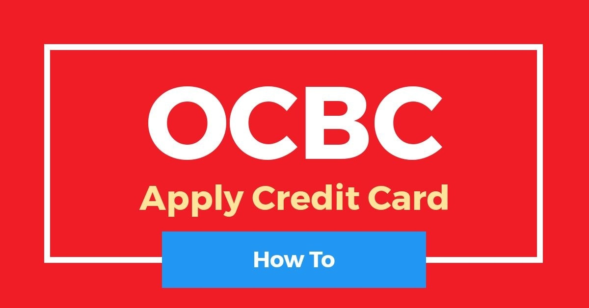 How To Apply For OCBC Credit Card