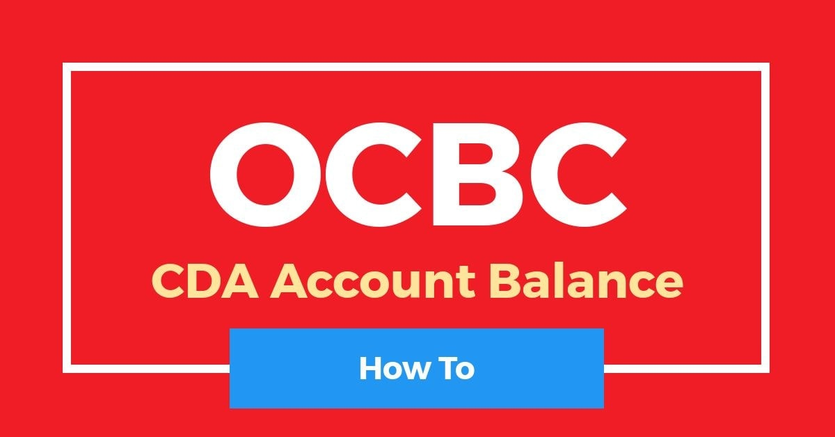 How To Check OCBC CDA Account Balance