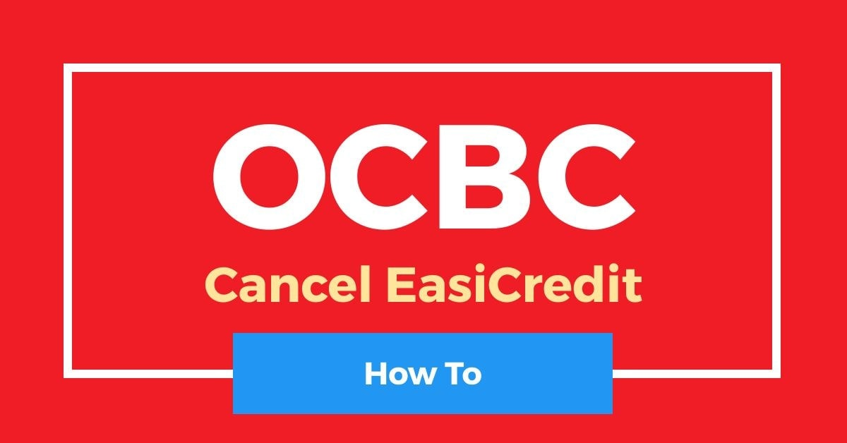 How To Cancel OCBC EasiCredit
