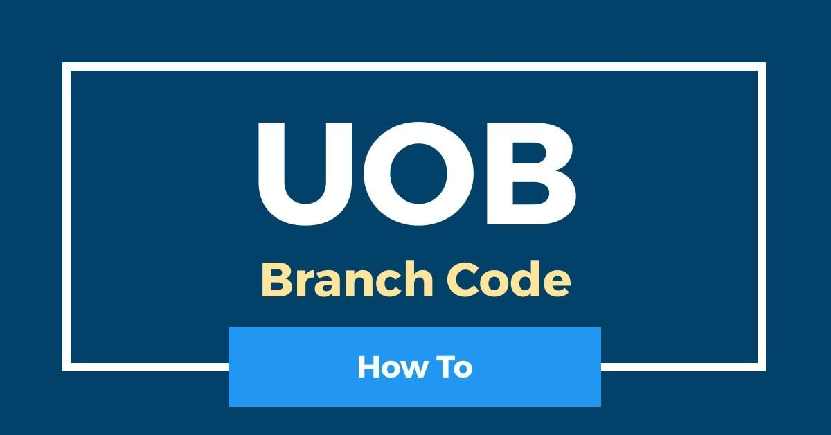 How To Check UOB Branch Code