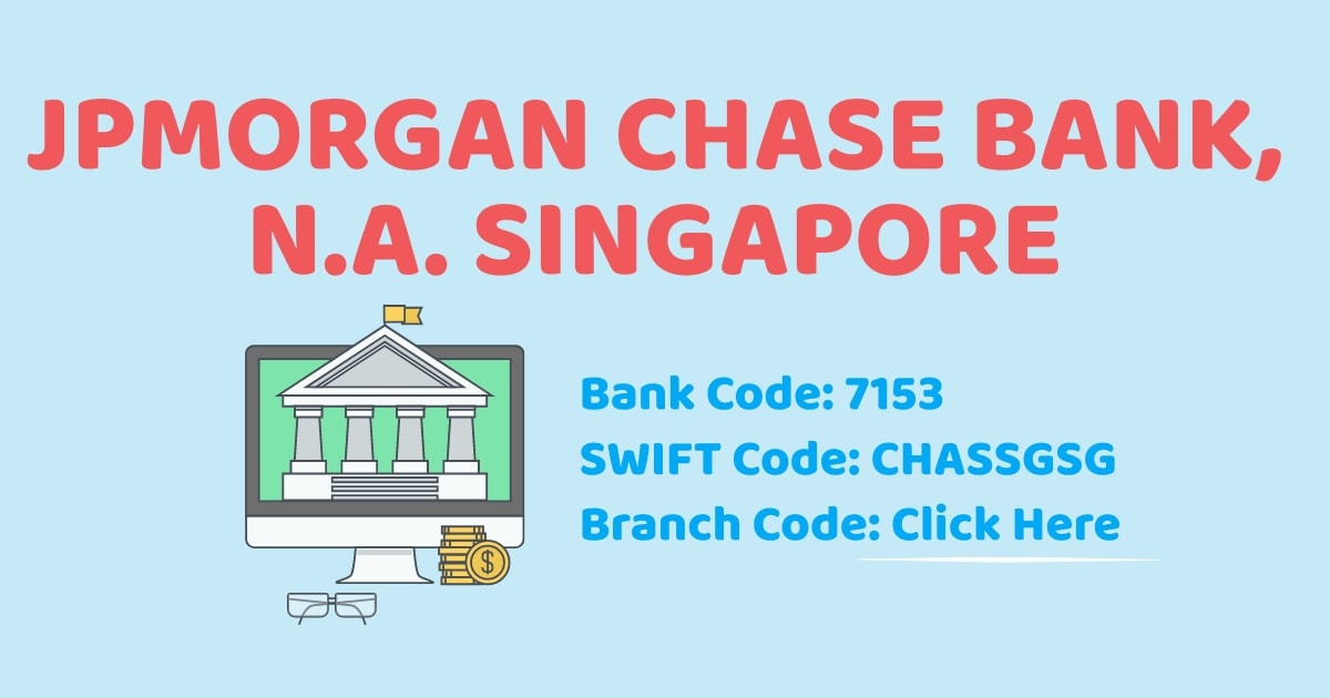 JPMorgan Chase Bank Singapore Branch Code Bank Code SWIFT Code