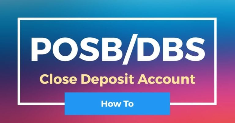 How To Close DBS/POSB Deposit Account