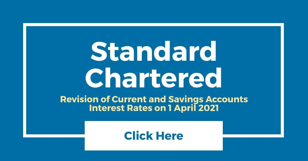 Standard Chartered Revision of Current and Savings Accounts Interest Rates (April 2021)